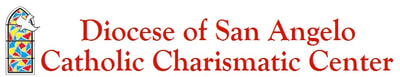 DIOCESE OF SAN ANGELO CHARISMATIC CENTER